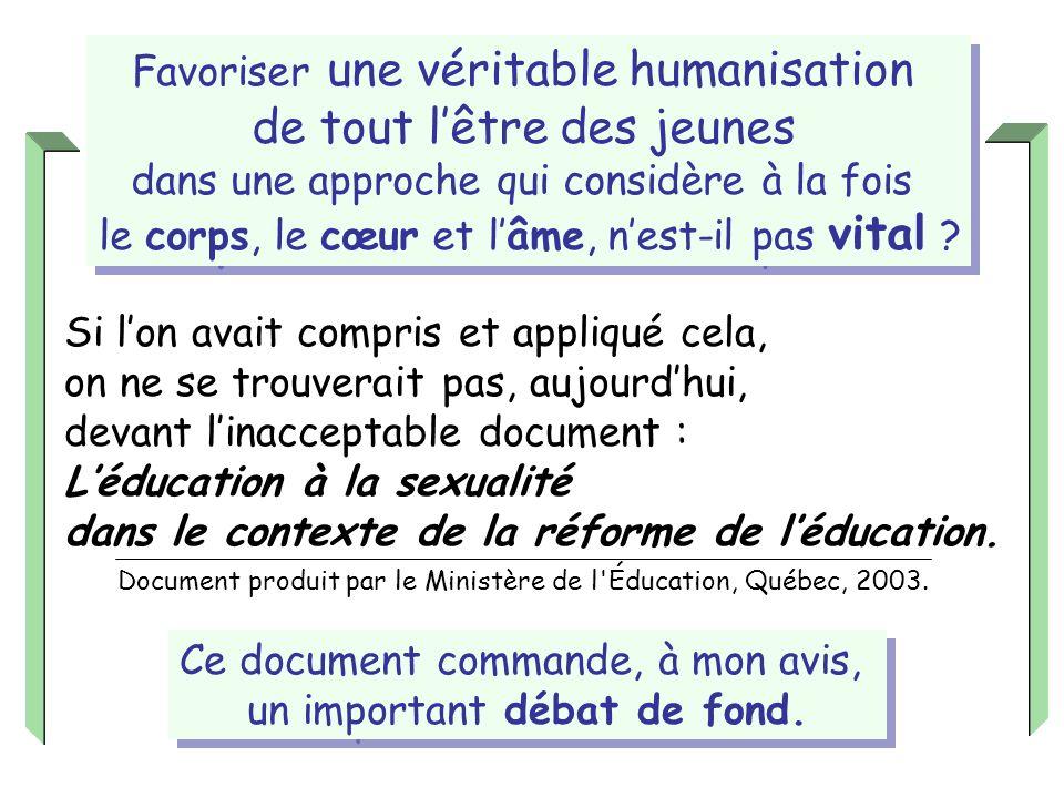 Si lon avait compris et appliqué cela, on ne se trouverait pas, aujourdhui, devant linacceptable document : Léducation à la sexualité dans le contexte de la réforme de léducation.