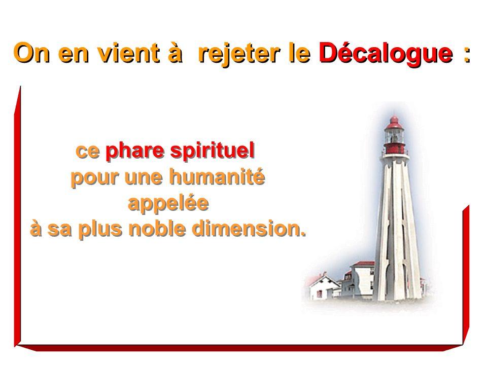 ce phare spirituel pour une humanité appelée à sa plus noble dimension.