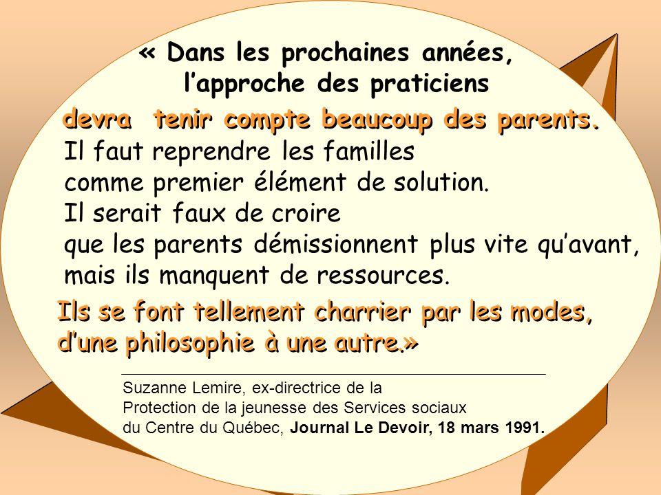 « Dans les prochaines années, lapproche des praticiens devra tenir compte beaucoup des parents.