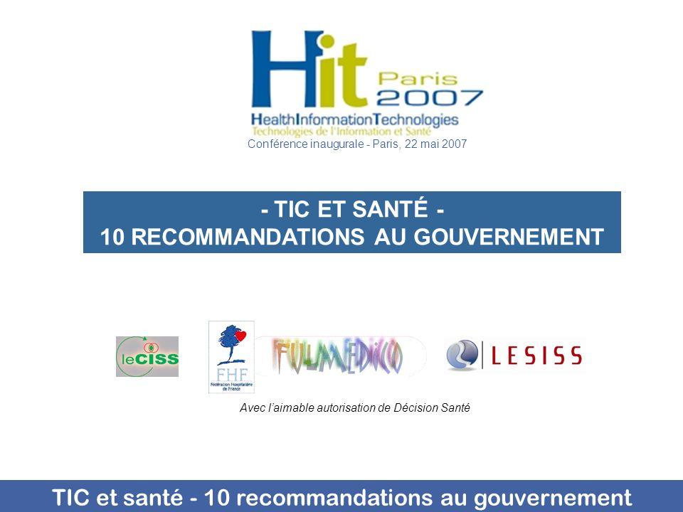 TIC et santé - 10 recommandations au gouvernement - TIC ET SANTÉ - 10 RECOMMANDATIONS AU GOUVERNEMENT Avec laimable autorisation de Décision Santé Con