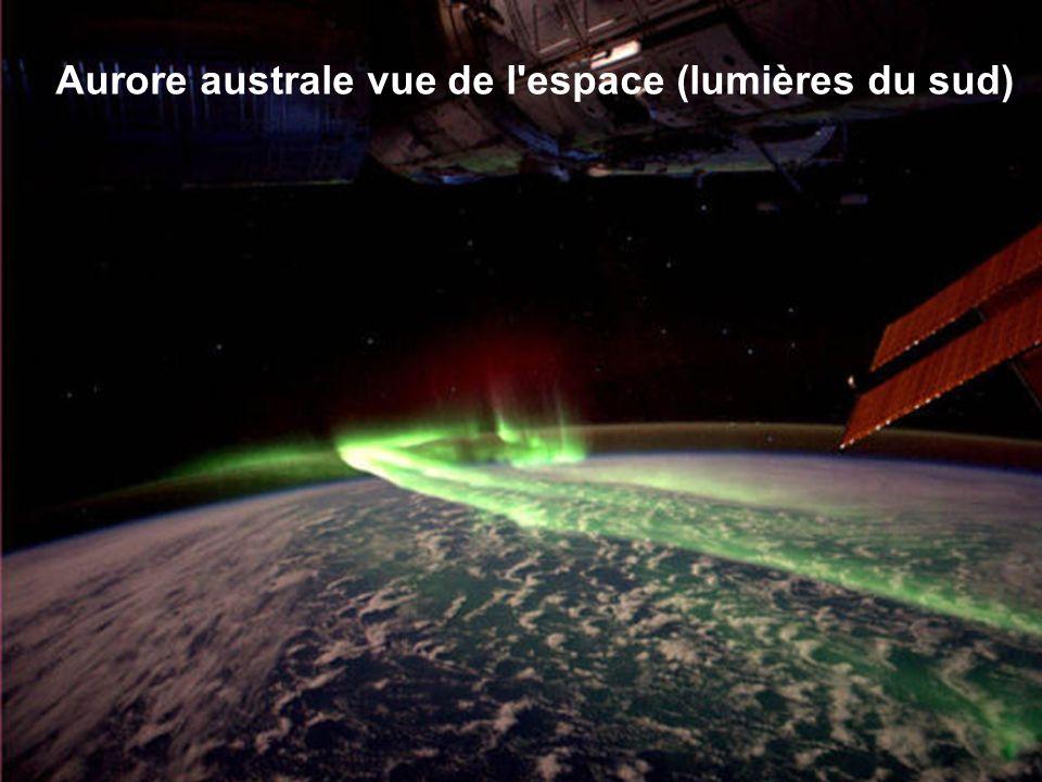 Aurore australe vue de l espace (lumières du sud)