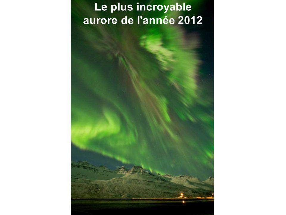 Le plus incroyable aurore de l année 2012