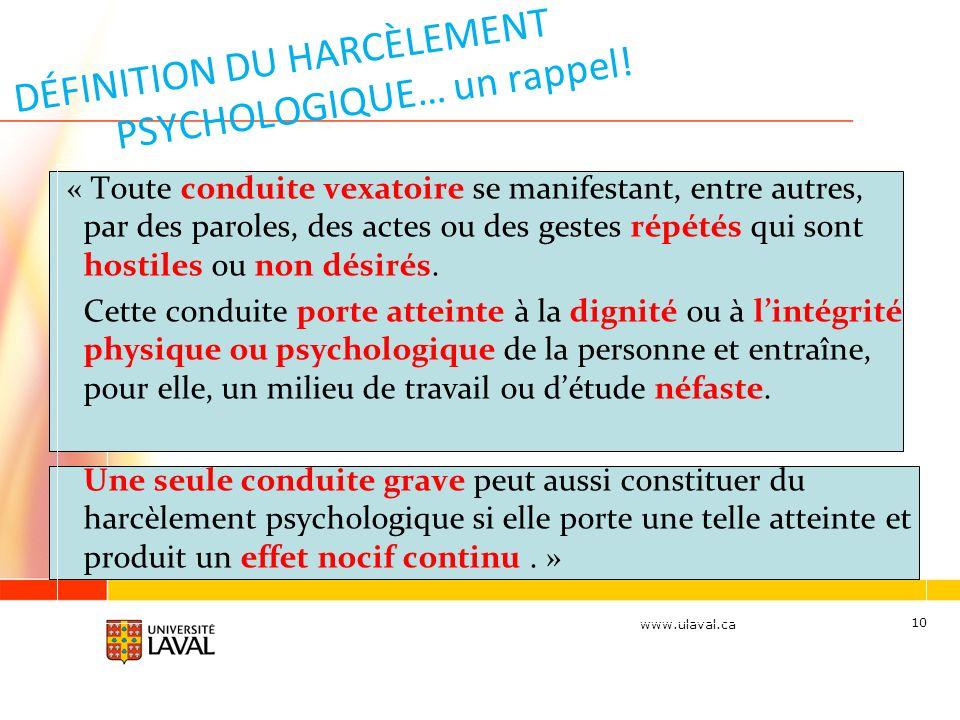 www.ulaval.ca DÉFINITION DU HARCÈLEMENT PSYCHOLOGIQUE… un rappel.