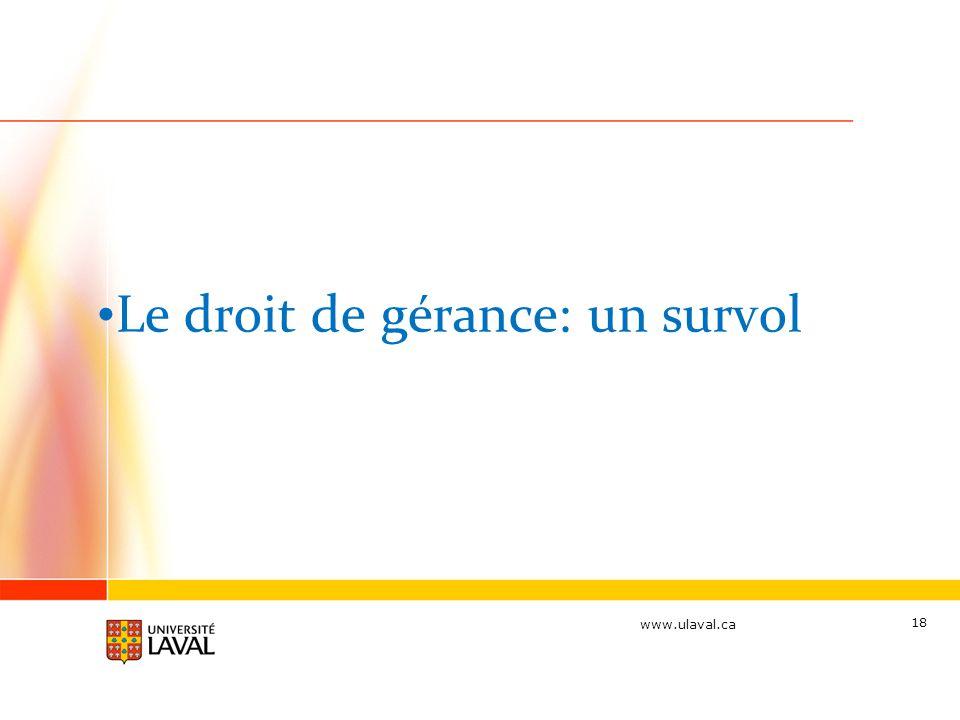 www.ulaval.ca Le droit de gérance: un survol 18