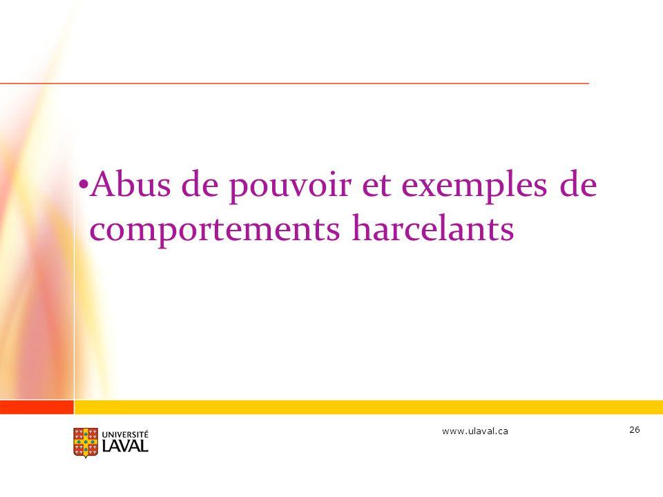 www.ulaval.ca Abus de pouvoir et exemples de comportements harcelants 26