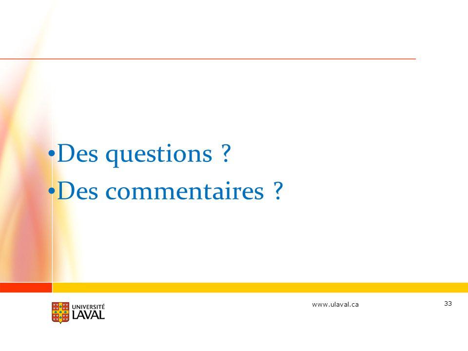 www.ulaval.ca Des questions Des commentaires 33
