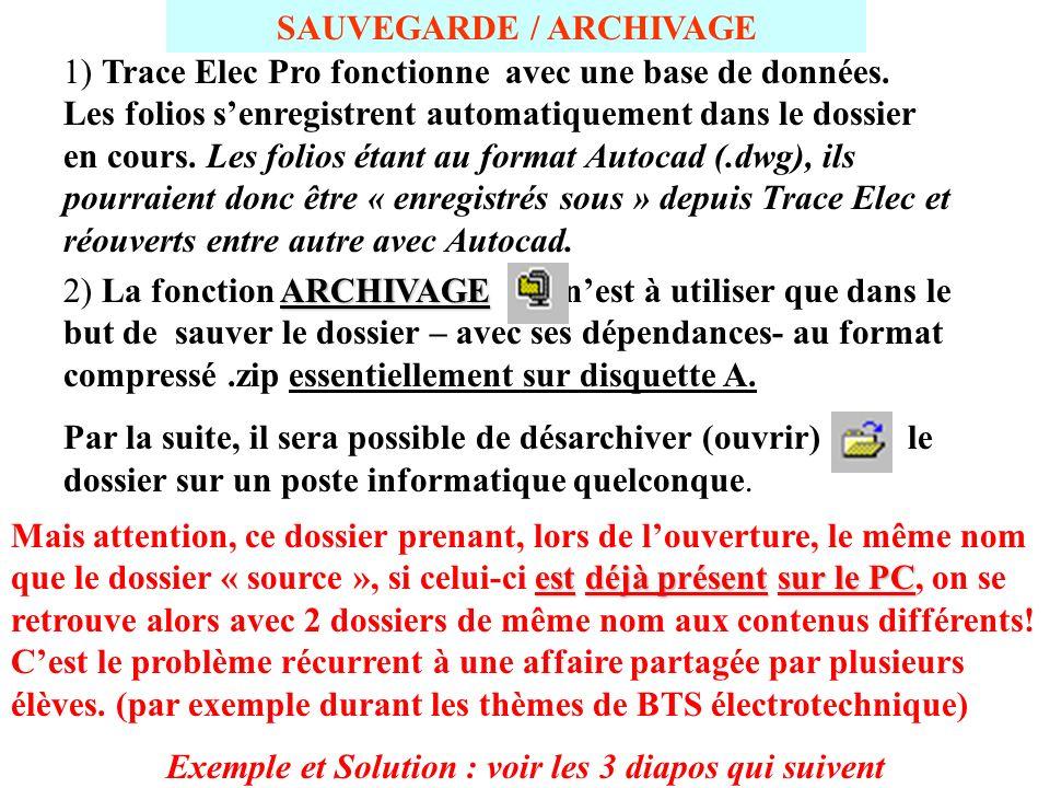 SAUVEGARDE / ARCHIVAGE 2) La fonction ARCHIVAGE ARCHIVAGE nest à utiliser que dans le but de sauver le dossier – avec ses dépendances- au format compressé.zip essentiellement sur disquette A.