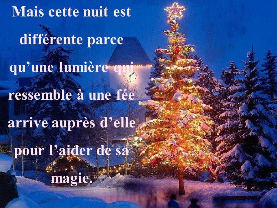 Mais cette nuit est différente parce quune lumière qui ressemble à une fée arrive auprès delle pour laider de sa magie.