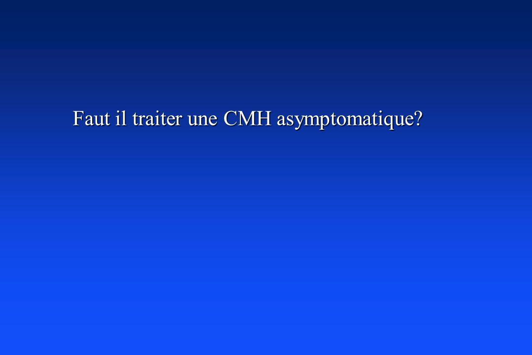 Faut il traiter une CMH asymptomatique?