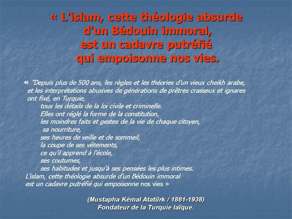 « L islam, cette théologie absurde d un Bédouin immoral, d un Bédouin immoral, est un cadavre putréfié qui empoisonne nos vies.