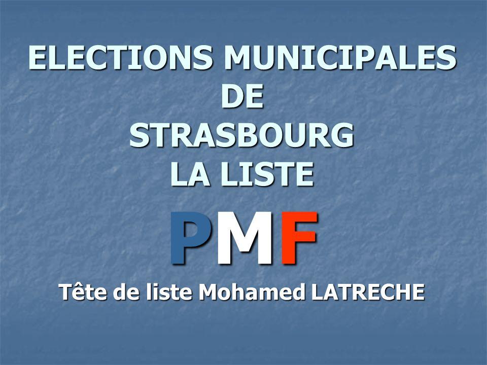 ELECTIONS MUNICIPALES DE STRASBOURG LA LISTE PMF Tête de liste Mohamed LATRECHE