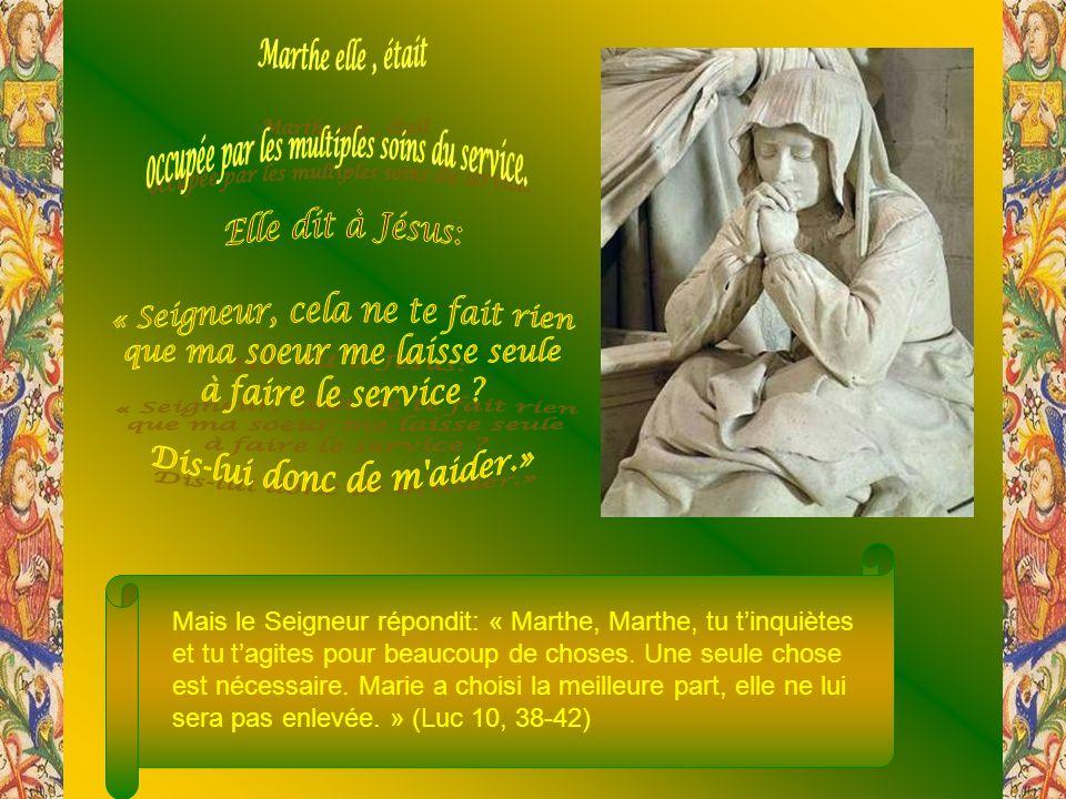 Elle avait une sœur appelée Marie, qui, sétant assise aux pieds de Jésus, écoutait sa parole…