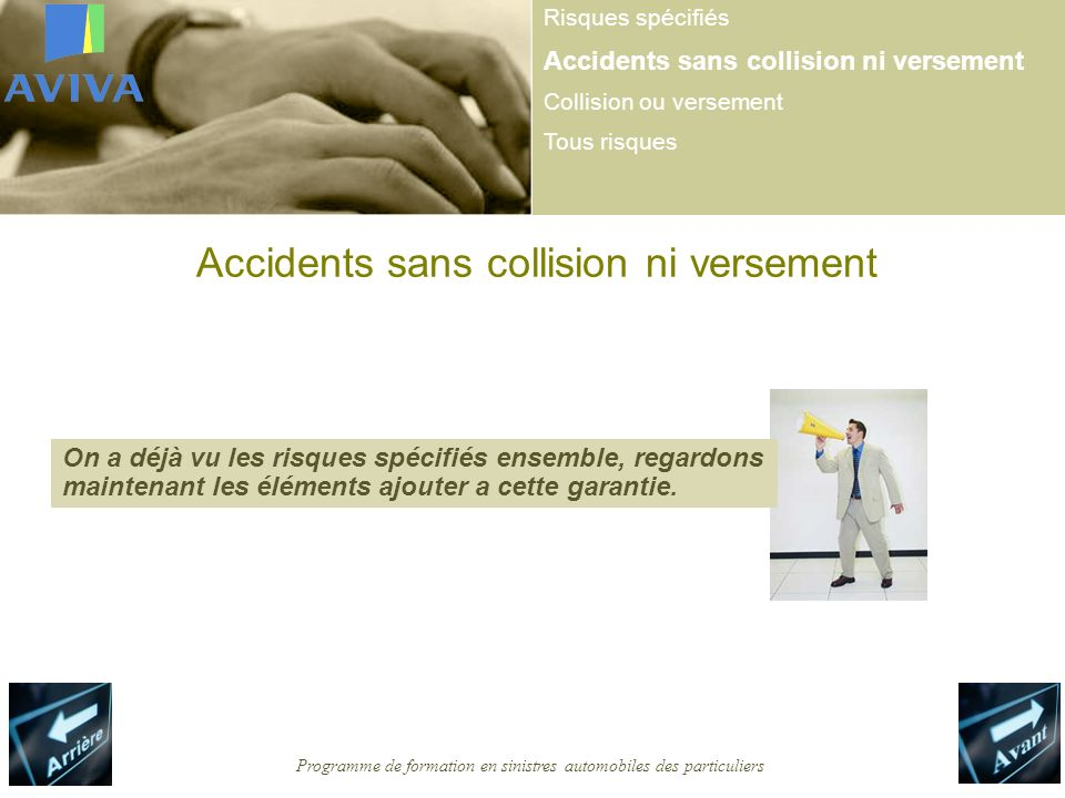 Programme de formation en sinistres automobiles des particuliers Accidents sans collision ni versement Risques spécifiés Accidents sans collision ni v