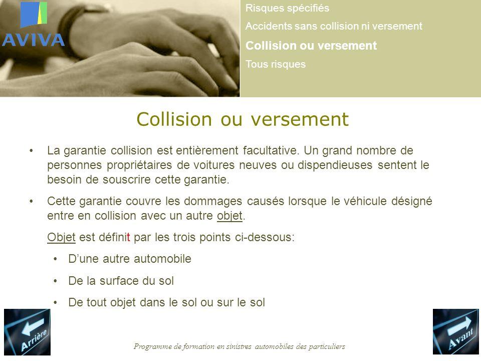 Programme de formation en sinistres automobiles des particuliers Collision ou versement La garantie collision est entièrement facultative.