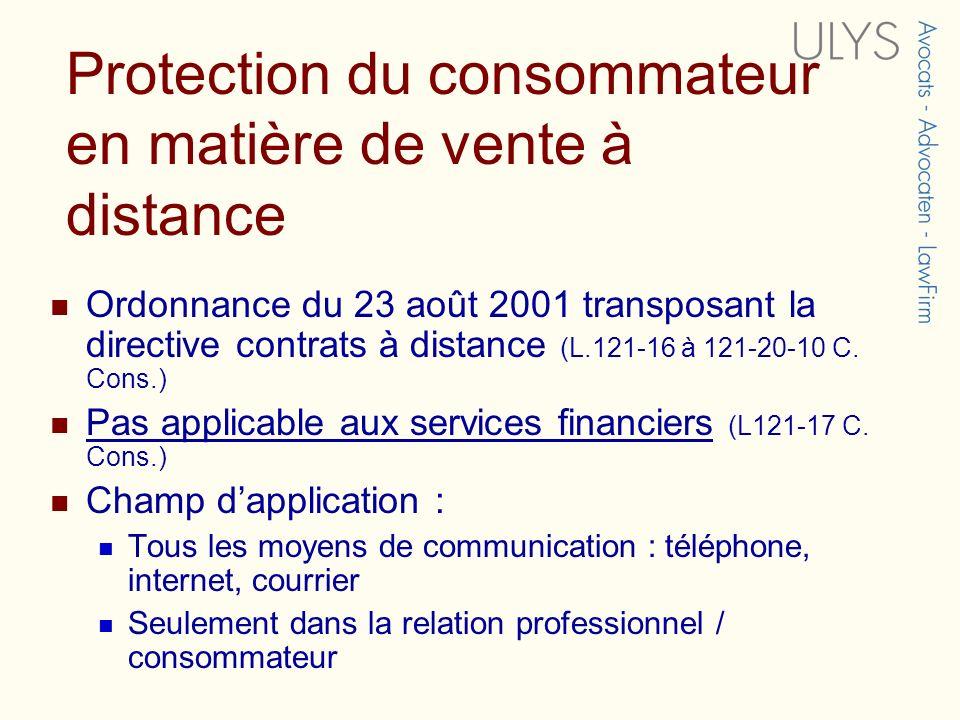 Protection du consommateur en matière de vente à distance Ordonnance du 23 août 2001 transposant la directive contrats à distance (L.121-16 à 121-20-10 C.