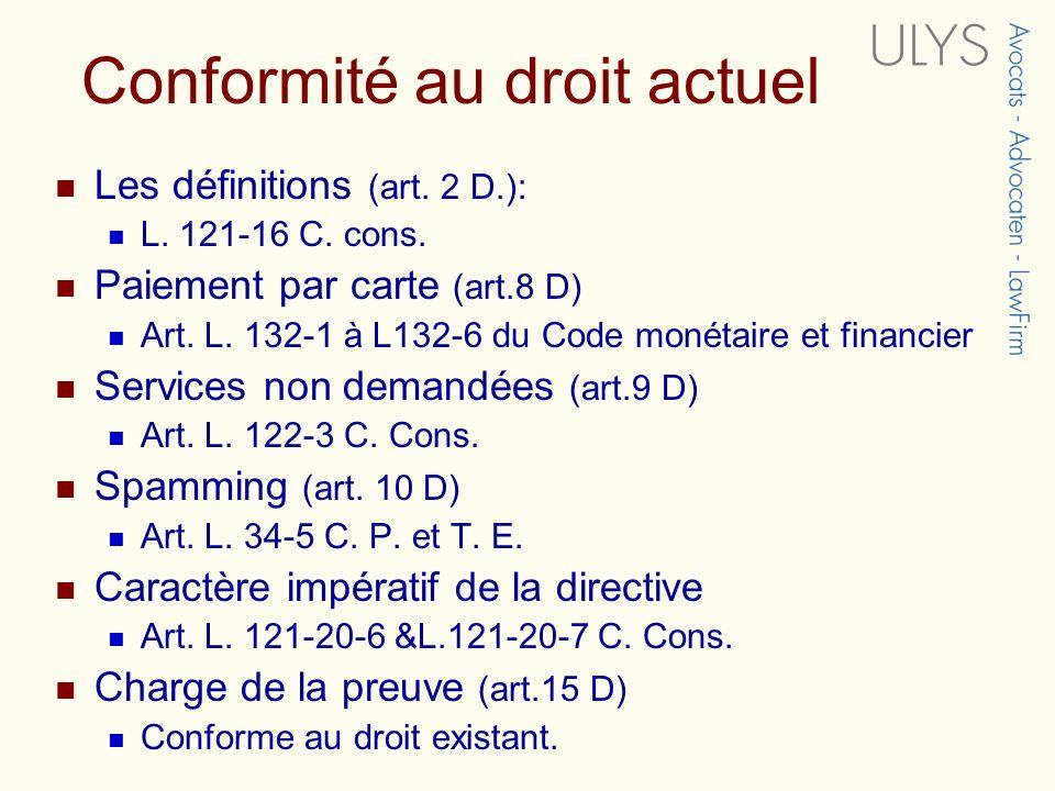 Conformité au droit actuel Les définitions (art.2 D.): L.