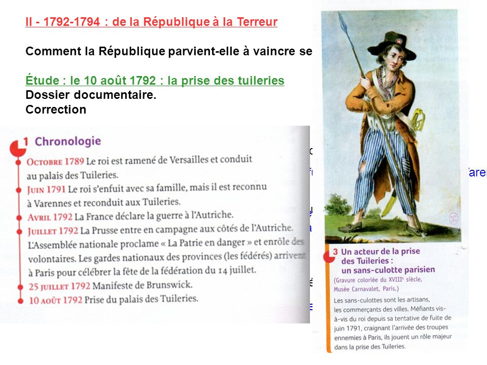 II - 1792-1794 : de la République à la Terreur Comment la République parvient-elle à vaincre ses ennemis ? Étude : le 10 août 1792 : la prise des tuil
