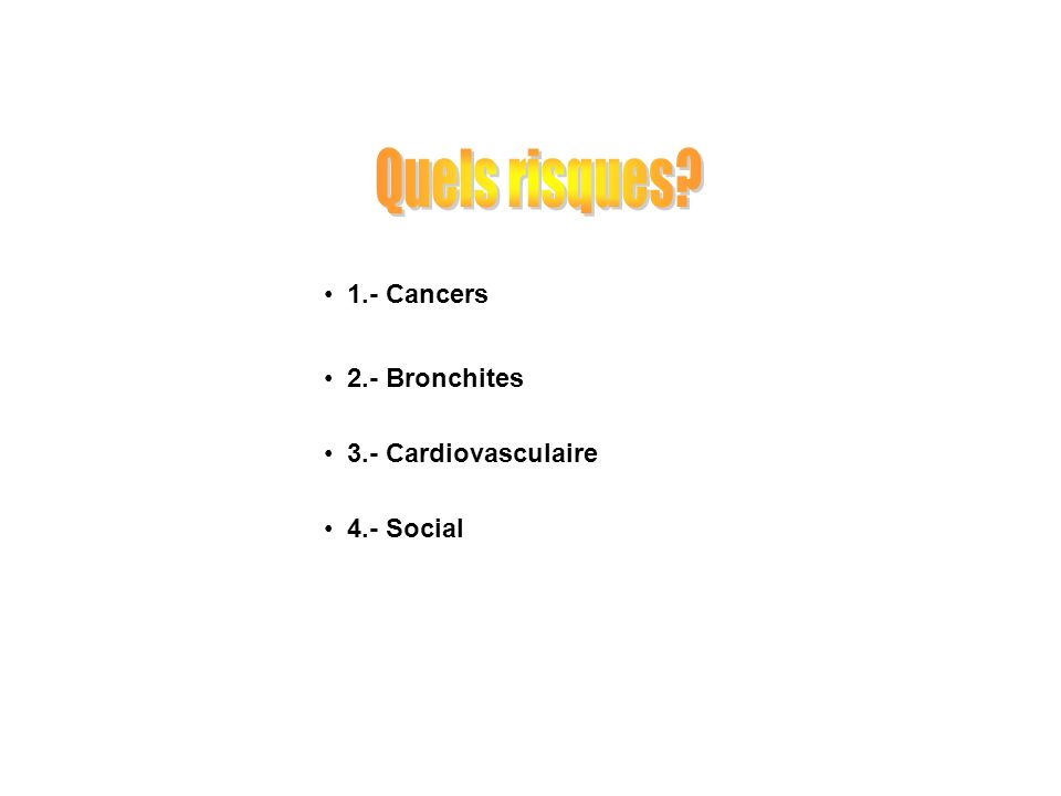 1.- Cancers 2.- Bronchites 3.- Cardiovasculaire 4.- Social
