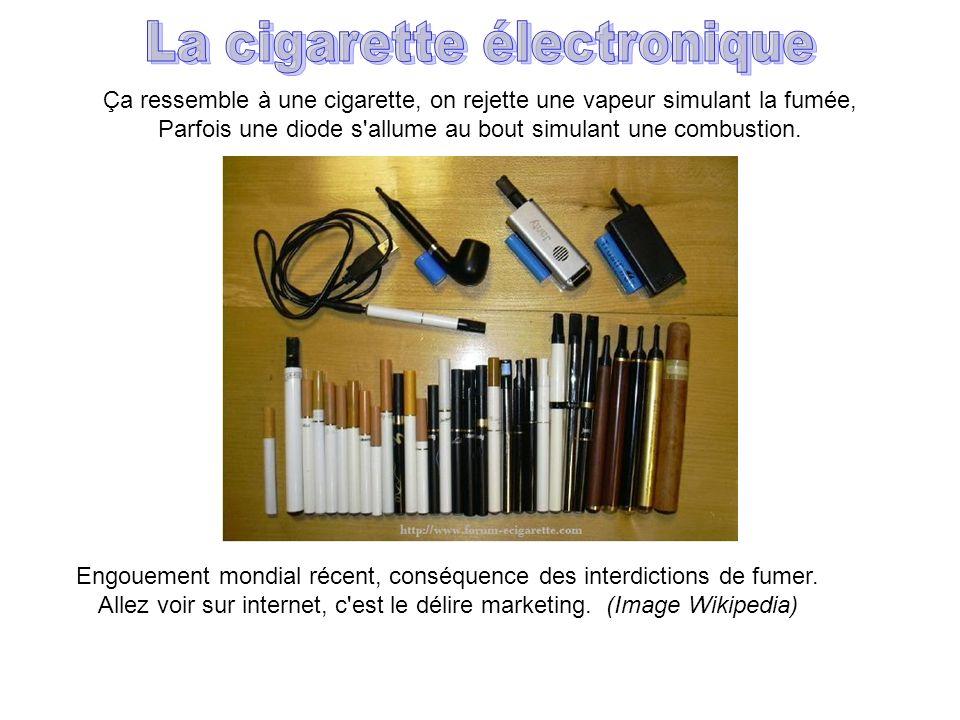 Engouement mondial récent, conséquence des interdictions de fumer. Allez voir sur internet, c'est le délire marketing. (Image Wikipedia) Ça ressemble