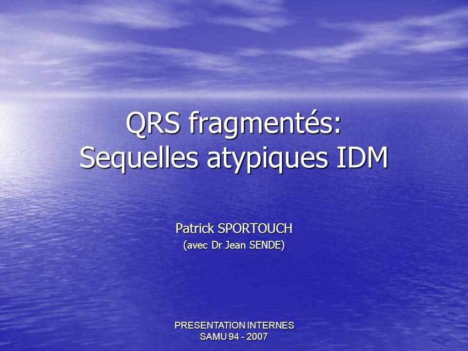 PRESENTATION INTERNES SAMU 94 - 2007 Se = 86% Sp = 89 % Performances Q & fQRS