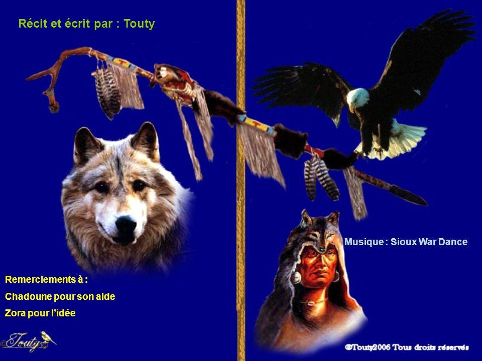 Remerciements à : Chadoune pour son aide Zora pour lidée Musique : Sioux War Dance Récit et écrit par : Touty