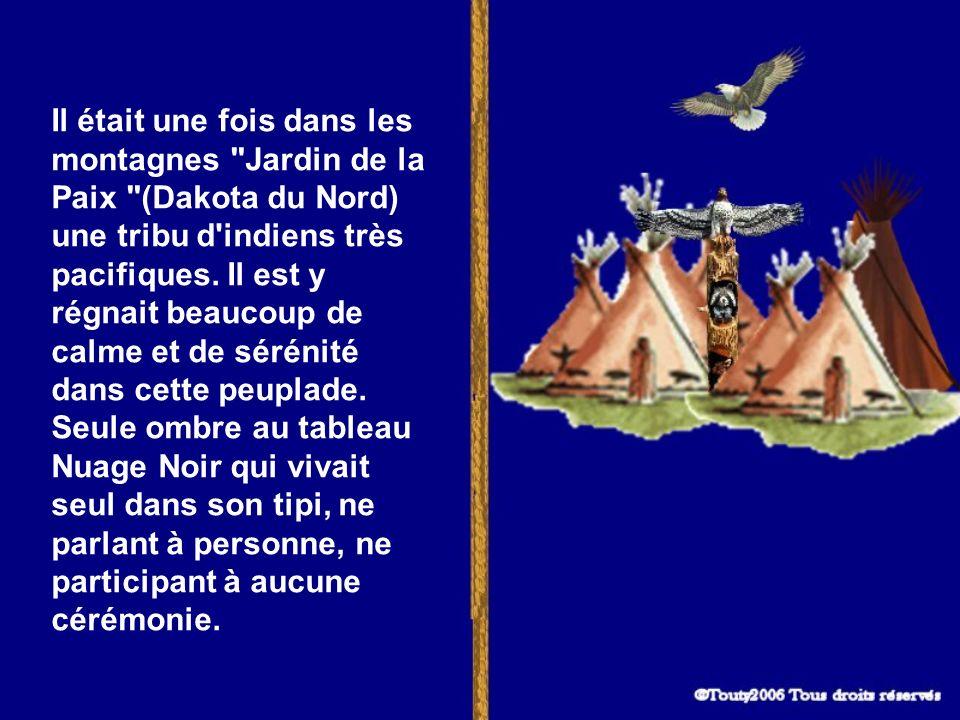 Il était une fois dans les montagnes Jardin de la Paix (Dakota du Nord) une tribu d indiens très pacifiques.