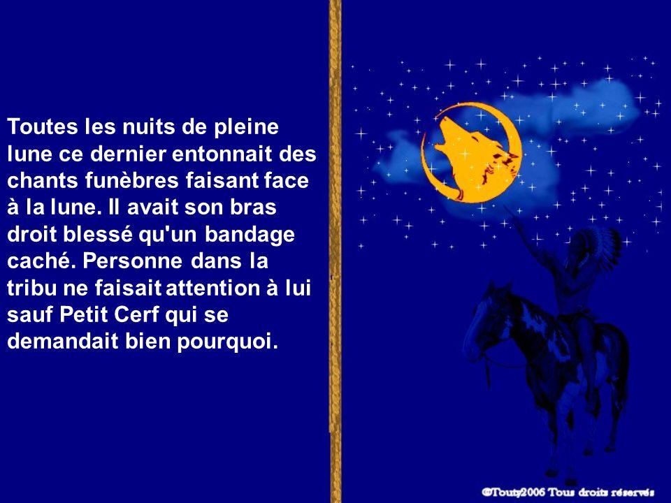 Toutes les nuits de pleine lune ce dernier entonnait des chants funèbres faisant face à la lune.