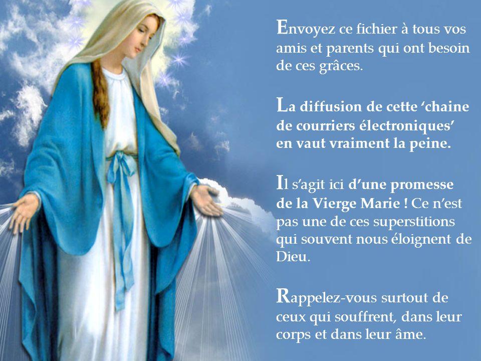 Vous recevrez la Médaille Miraculeuse par la poste et aussi, en allumant une bougie, d abondantes grâces de la Vierge Marie.