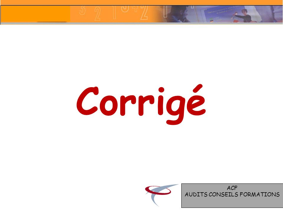 Corrigé ACF AUDITS CONSEILS FORMATIONS