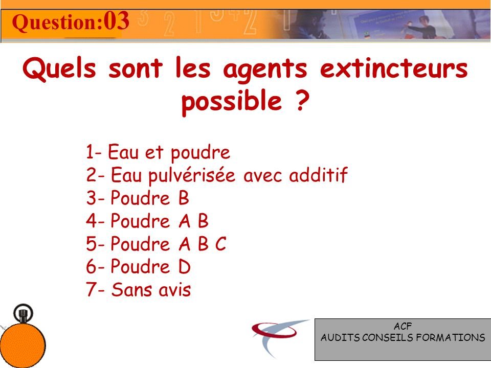 Quels sont les agents extincteurs possible .