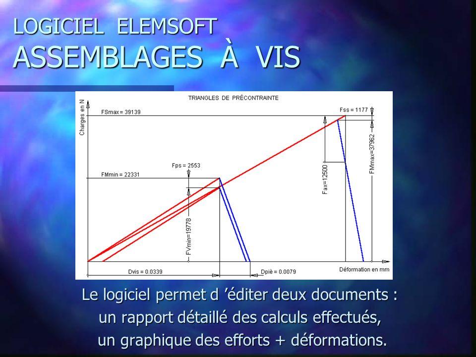 LOGICIEL ELEMSOFT ASSEMBLAGES À VIS Le logiciel permet d éditer deux documents : un rapport détaillé des calculs effectués, un graphique des efforts + déformations.