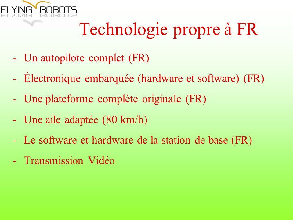 Technologie propre à FR -Un autopilote complet (FR) -Électronique embarquée (hardware et software) (FR) -Une plateforme complète originale (FR) -Une aile adaptée (80 km/h) -Le software et hardware de la station de base (FR) -Transmission Vidéo