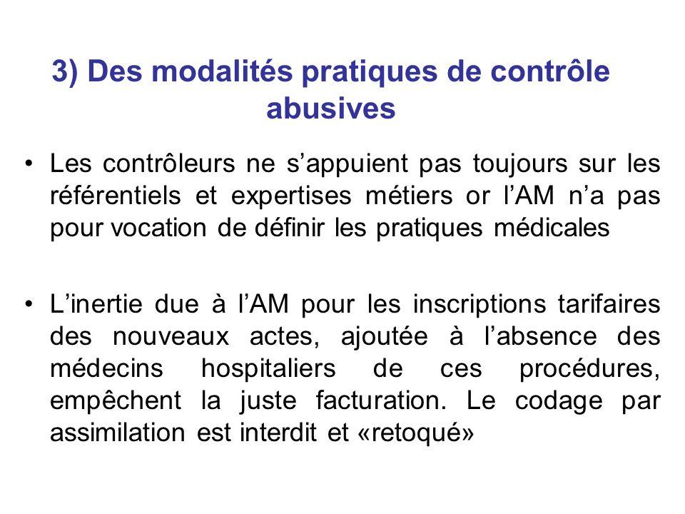 3) Des modalités pratiques de contrôle abusives Les contrôleurs ne sappuient pas toujours sur les référentiels et expertises métiers or lAM na pas pou