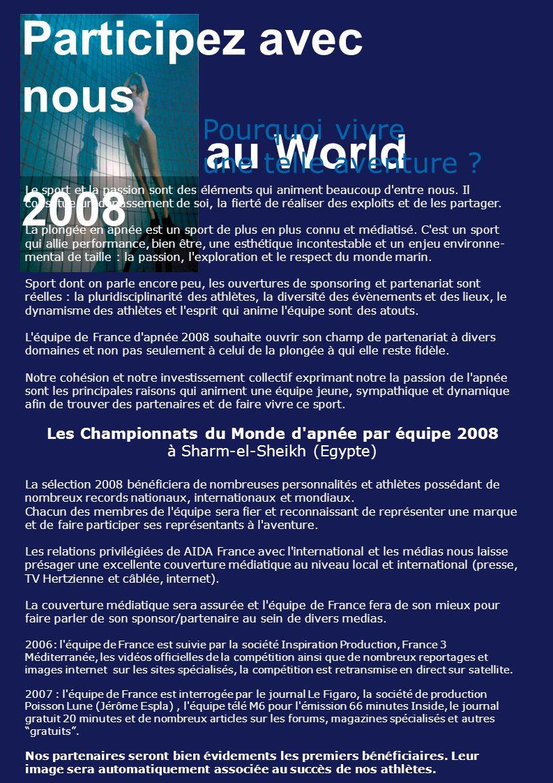 Participez avec nous au World 2008 Pourquoi vivre une telle aventure .