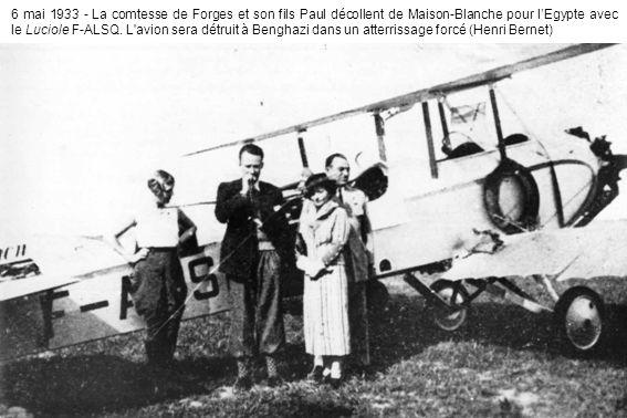 6 mai 1933 - La comtesse de Forges et son fils Paul décollent de Maison-Blanche pour lEgypte avec le Luciole F-ALSQ.