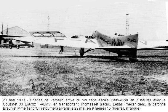 23 mai 1933 - Charles de Verneilh arrive du vol sans escale Paris-Alger en 7 heures avec le Couzinet 33 Biarritz F-ALMV, en transportant Thomasset (radio), Lebas (mécanicien), la baronne Braün et Mme Tenoff.