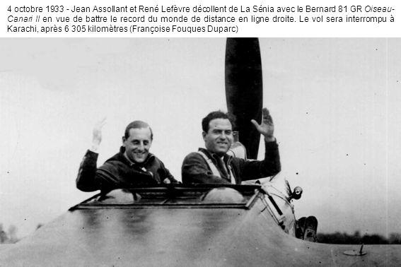 4 octobre 1933 - Jean Assollant et René Lefèvre décollent de La Sénia avec le Bernard 81 GR Oiseau- Canari II en vue de battre le record du monde de distance en ligne droite.
