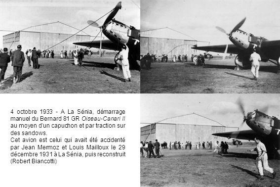 4 octobre 1933 - A La Sénia, démarrage manuel du Bernard 81 GR Oiseau-Canari II au moyen dun capuchon et par traction sur des sandows.