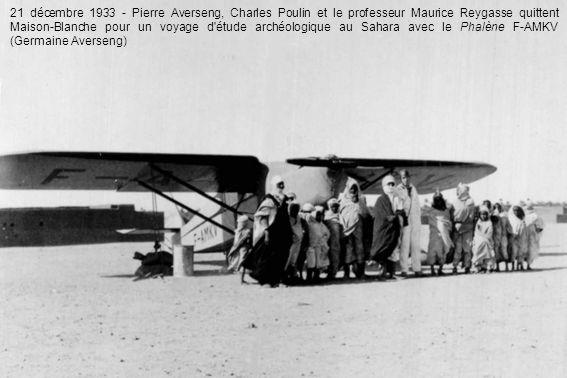21 décembre 1933 - Pierre Averseng, Charles Poulin et le professeur Maurice Reygasse quittent Maison-Blanche pour un voyage d étude archéologique au Sahara avec le Phalène F-AMKV (Germaine Averseng)
