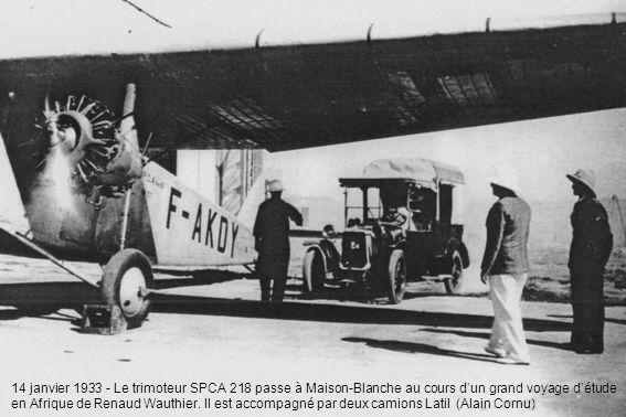 14 janvier 1933 - Le trimoteur SPCA 218 passe à Maison-Blanche au cours dun grand voyage détude en Afrique de Renaud Wauthier.
