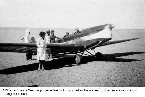 1934 - Jacqueline Crespin, pilote de lAéro-club, accueille à Biskra des touristes suisses en Klemm (François Escher)