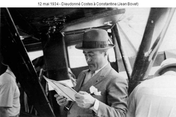12 mai 1934 - Dieudonné Costes à Constantine (Jean Bovet)