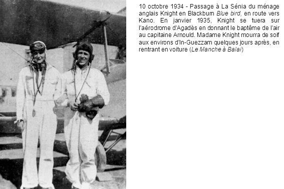 10 octobre 1934 - Passage à La Sénia du ménage anglais Knight en Blackburn Blue bird, en route vers Kano. En janvier 1935, Knight se tuera sur l'aérod