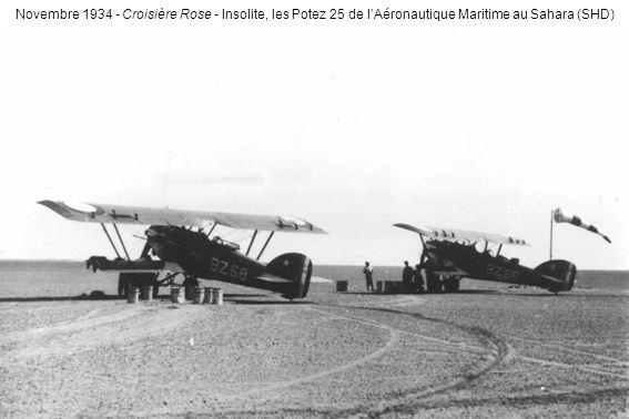 Novembre 1934 - Croisière Rose - Insolite, les Potez 25 de lAéronautique Maritime au Sahara (SHD)
