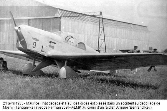 21 avril 1935 - Maurice Finat décède et Paul de Forges est blessé dans un accident au décollage de Moshy (Tanganyka) avec ce Farman 359 F-ALMK au cours dun raid en Afrique (Bertrand Rey)