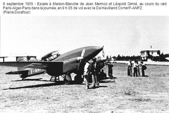 6 septembre 1935 - Escale à Maison-Blanche de Jean Mermoz et Léopold Gimié, au cours du raid Paris-Alger-Paris dans la journée, en 9 h 05 de vol avec le De Havilland Comet F-ANPZ (Pierre Durafour)