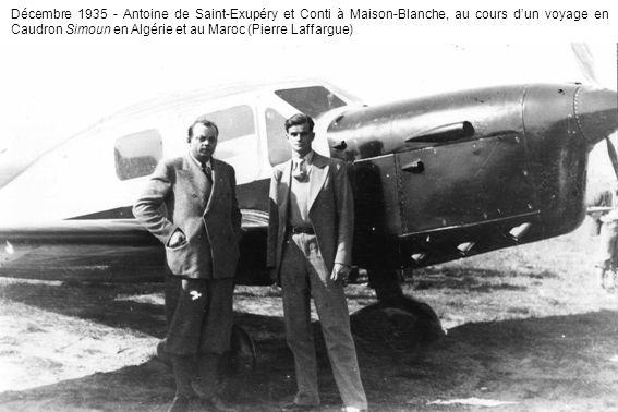 Décembre 1935 - Antoine de Saint-Exupéry et Conti à Maison-Blanche, au cours dun voyage en Caudron Simoun en Algérie et au Maroc (Pierre Laffargue)