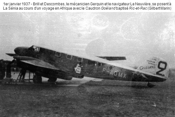 1er janvier 1937 - Brill et Descombes, le mécanicien Gerquin et le navigateur Le Neuvière, se posent à La Sénia au cours d un voyage en Afrique avec le Caudron Goéland baptisé Ric-et-Rac (Gilbert Marin)