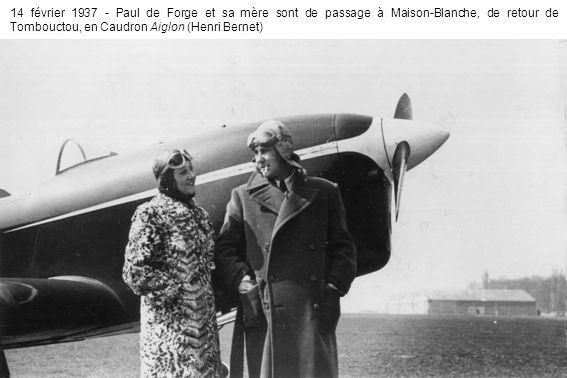 14 février 1937 - Paul de Forge et sa mère sont de passage à Maison-Blanche, de retour de Tombouctou, en Caudron Aiglon (Henri Bernet)