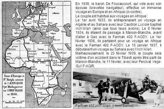 En 1938, le baron De Foucaucourt, qui vole avec son épouse (brevetée navigateur), effectue un immense voyage en Europe et en Afrique (ci-contre).